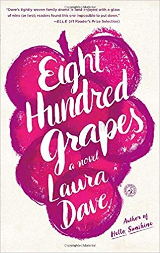 Eight Hundred Grapes A Novel Laura Dave Amazon
