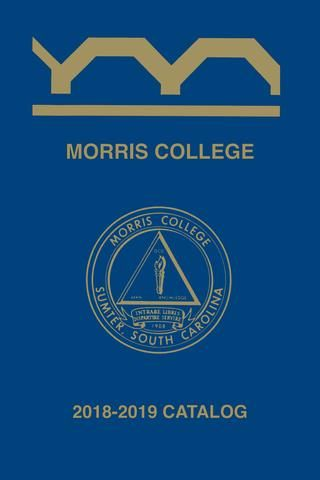 Morris College Catalog 2018 19 by Morris College Assessment fice