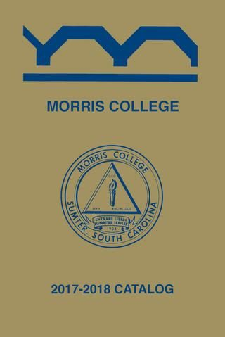 2017 2018 morris academic catalog by Morris College Assessment