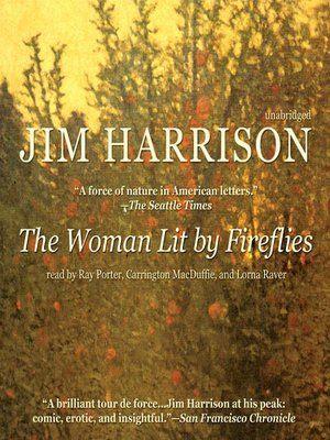 Tour De Lit 360 Douce the Woman Lit by Fireflies by Jim Harrison · Overdrive Rakuten