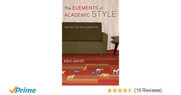 Tour De Lit 360 Impressionnant the Elements Of Academic Style Writing for the Humanities Eric
